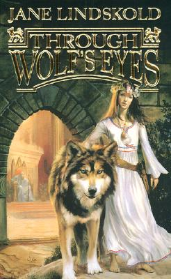 Through Wolf's Eyes - Lindskold, Jane M