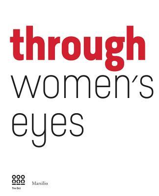 Through Women's Eye: From Diane Arbus to Letizia Battaglia - Miglietti, Francesca Alfano