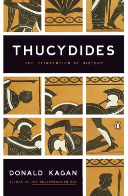Thucydides: The Reinvention of History - Kagan, Donald
