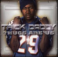 Thugs Are Us [Clean] - Trick Daddy