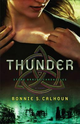 Thunder: A Novel - Calhoun, Bonnie S.
