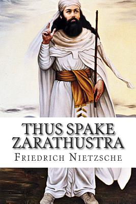 Thus Spake Zarathustra - Nietzsche, Friedrich Wilhelm, and Common, Thomas (Translated by)