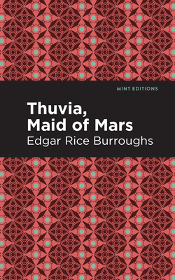 Thuvia, Maid of Mars - Burroughs, Edgar Rice, and Editions, Mint (Contributions by)