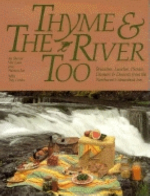 Thyme and the River Too: Brunches, Lunches, Picnic - Van Loan, Sharon, and Taunton Books, and Lee, Patricia