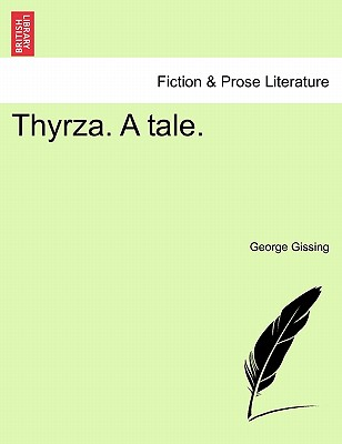 Thyrza. a Tale. - Gissing, George