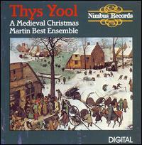 Thys Yool: A Medieval Christmas - The Martin Best Medieval Ensemble
