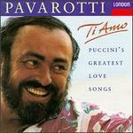 Ti Amo: Puccini's Greatest Love Songs