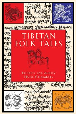 Tibetan Folk Tales - Hyde-Chambers, Frederick, and Hyde-Chambers, Audrey
