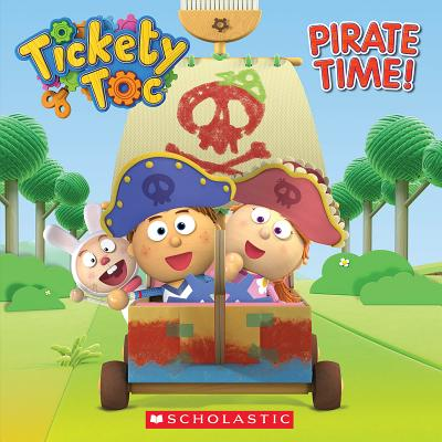 Tickety Toc: Pirate Time - Holmes, Anna