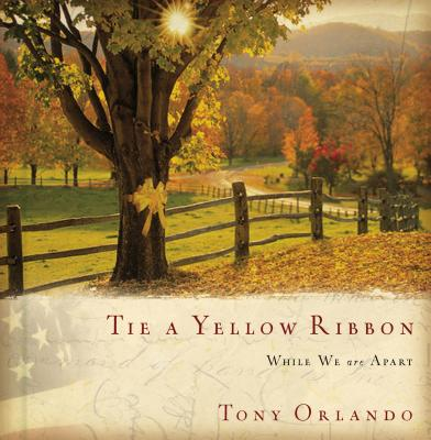 Tie a Yellow Ribbon: While We Are Apart - Orlando, Tony