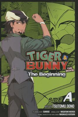 Tiger & Bunny: The Beginning Side A, Vol. 1: Side a - To Be Announced, and Sunrise, and Oono, Tsutomu (Illustrator)