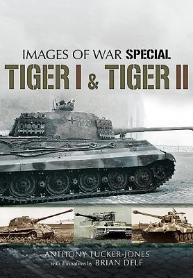 Tiger I and Tiger II - Tucker-Jones, Anthony