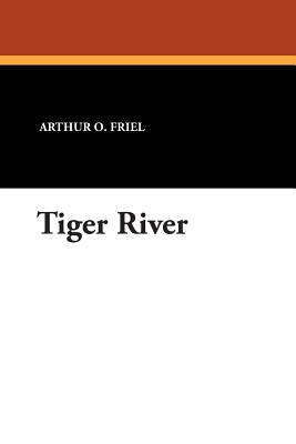 Tiger River - Friel, Arthur O