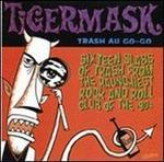 Tigermask: Trash Au Go-Go