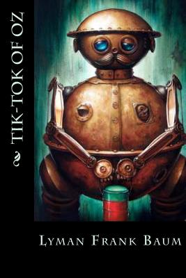 Tik-Tok of Oz - Baum, L Frank, and Montoto, Maxim (Editor)