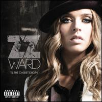 Til the Casket Drops - ZZ Ward