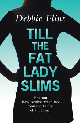 Till the Fat Lady Slims 2017 - Flint, Debbie
