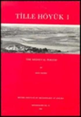 Tille Hoyuk 1: The Medieval Period - Moore, John