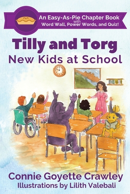 Tilly and Torg: New Kids at School - Crawley, Connie Goyette