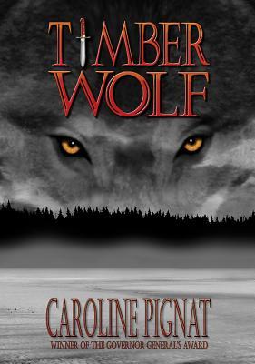 Timber Wolf - Pignat, Caroline