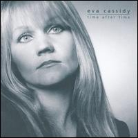 Time After Time - Eva Cassidy