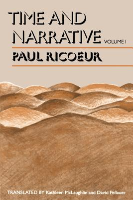 Time and Narrative, Volume 1 - Rico, Paul, and Ricoeur, Paul, and Ricur, Paul