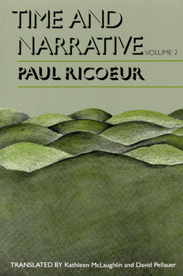 Time and Narrative, Volume 2 - Rico, Paul, and Ricoeur, Paul, and Ricur, Paul