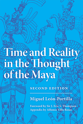 Time and Reality in the Thought of the Maya - Leon-Portilla, Miguel