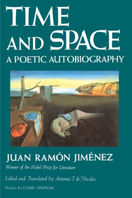 Time and Space: A Poetic Autobiography - Jimenez, Juan Ramon, and de Nicolas, Antonio T (Translated by), and Simpson, Louis (Preface by)
