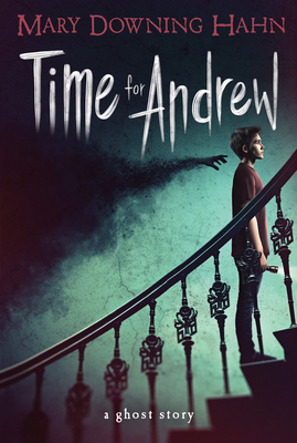Time for Andrew: A Ghost Story - Hahn, Mary Downing