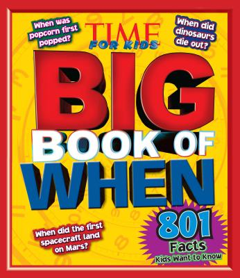 Time for Kids Big Book of When - TIME For Kids Magazine