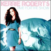 Time for the Show - Kerrie Roberts