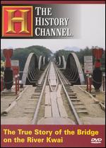Time Machine: The True Story of the Bridge on the River Kwai