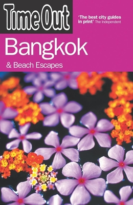 Time Out Bangkok: And Beach Escapes - Atkins, Ismay (Editor)