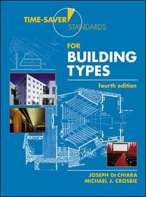 Time-Saver Standards for Building Types - De Chiara, Joseph, and Crosbie, Mike