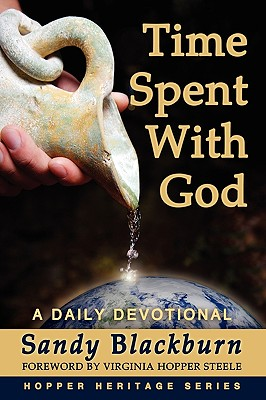 Time Spent with God - Blackburn, Sandy, and Steel, Virginia Hopper (Foreword by)