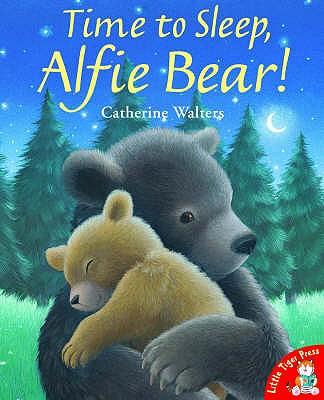 Time to Sleep,Alfie Bear! - Walters, Catherine