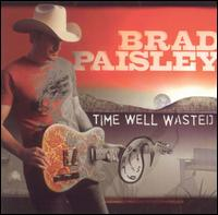 Time Well Wasted - Brad Paisley