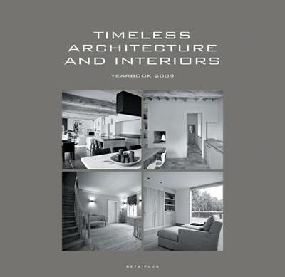 Timeless Architecture and Interiors: Yearbook 2009 - Pauwels, Wim (Text by)