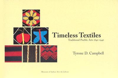 Timeless Textiles: Traditional Pueblo Arts 1840-1940 - Campbell, Tyrone D, and Rodee, Marian (Foreword by), and Anderson, Duane (Introduction by)