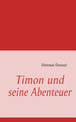 Timon Und Seine Abenteuer - Dressel, Dietmar