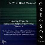 Timothy Reynish International Repertoire Recordings, Vol. 9: The Wind Band Music of Gregson