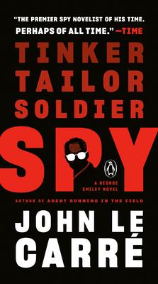 Tinker, Tailor, Soldier, Spy: A George Smiley Novel - Le Carré, John