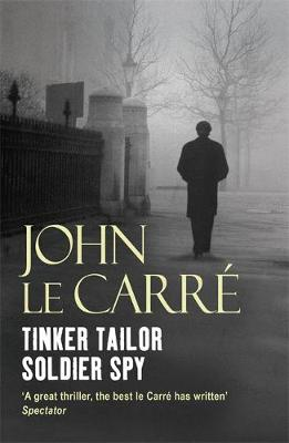 Tinker Tailor Soldier Spy - Le Carre, John