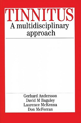 Tinnitus: A Multidisciplinary Approach - Andersson, Gerhard, and Baguley, David