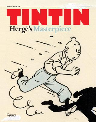 Tintin: Herge's Masterpiece - Sterckx, Pierre, and Farr, Michael (Translated by)
