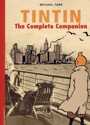 Tintin: The Complete Companion - Farr, Michael