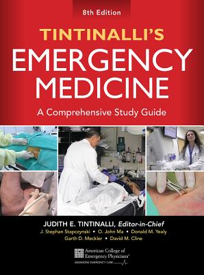 Tintinalli's Emergency Medicine: A Comprehensive Study Guide - Tintinalli, Judith, and Stapczynski, J, and Ma, O John