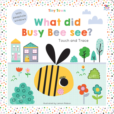 Tiny Town What Did Busy Bee See? - Graham, Oakley