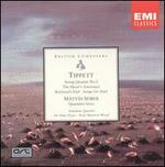 Tippett: String Quartet No. 2; The Heart's Assurance; Boyhood's End; Songs for Arial